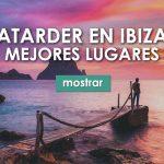 Mejores lugares para ver el atardecer en Ibiza